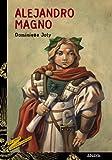 Alejandro Magno (Literatura Juvenil (A Partir De 12 Años) - Cuentos Y Leyendas)