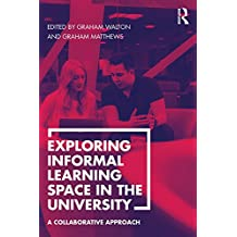 Exploring Informal Learning Space in the University: A Collaborative Approach