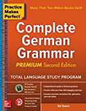 Practice Makes Perfect: Complete German Grammar, Premium Second Edition (English Edition)