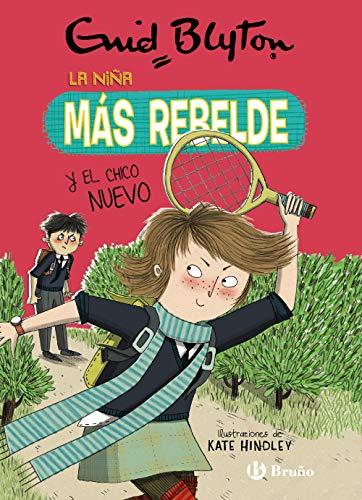 Enid Blyton. La niña más rebelde, 4. La niña más rebelde y el chico nuevo (Castellano - A PARTIR DE 10 AÑOS - PERSONAJES Y SERIES - Enid Blyton. La niña más rebelde)