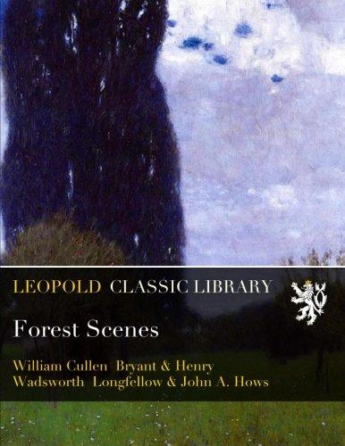 Forest Scenes por William Cullen Bryant
