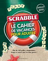 Scrabble©, Le Cahier de vacances pour adultes - Édition 2012