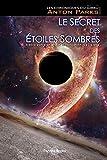 Libros Descargar en linea LE SECRET DES ETOILES SOMBRES VERSION INTEGRALE ANTON PARKS (PDF y EPUB) Espanol Gratis