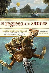 El regreso a los sauces par Jacqueline Kelly