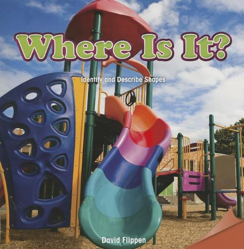 Where Is It?: Identify and Describe Shapes (Infomax Common Core Math Readers)