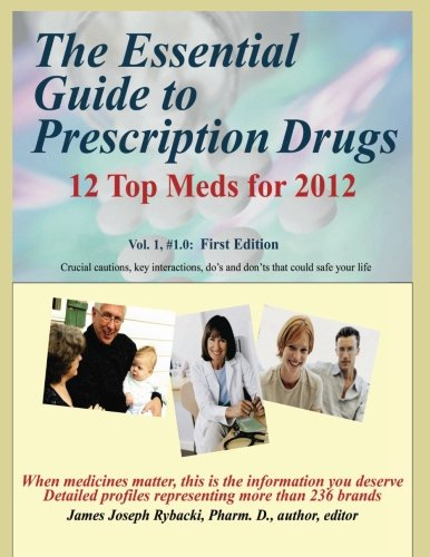 the-essential-guide-to-prescription-drugs-12-top-meds-for-2012-volume-1