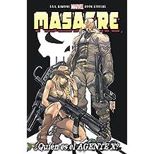 Masacre 1. ¿Quién Es El Agente-X? (TOMITOS MUTANETES)