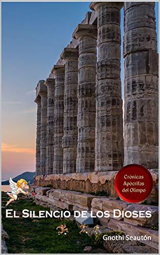 El Silencio de los Dioses: Crónicas Apócrifas del Olimpo eBook ...
