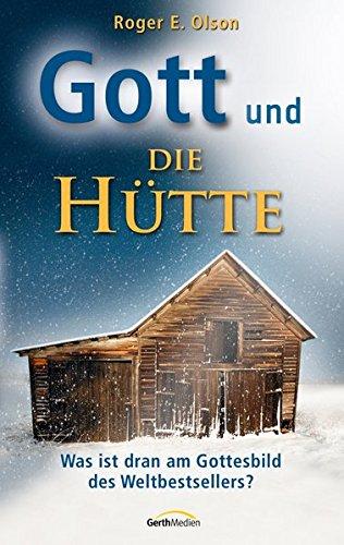 Gott und die Hütte: Was ist dran am Gottesbild des Weltbestsellers?
