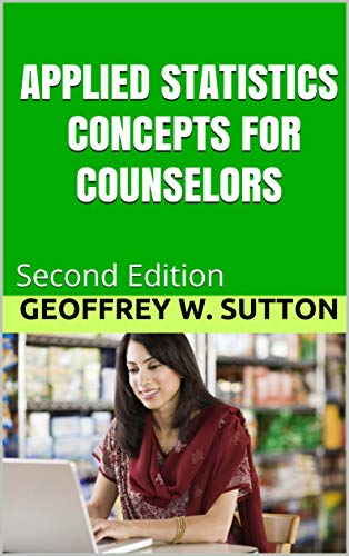 APPLIED STATISTICS CONCEPTS FOR COUNSELORS: Second Edition (English Edition)