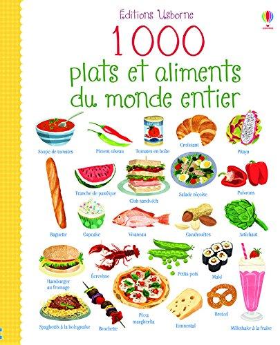 1 000 plats et aliments du monde entier