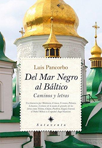 Del Mar Negro al Báltico (Sotavento (almuzara)) por Luis Pancorbo