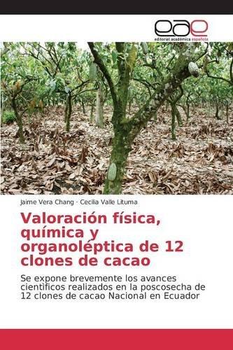 Valoración física, química y organoléptica de 12 clones de cacao por Vera Chang Jaime