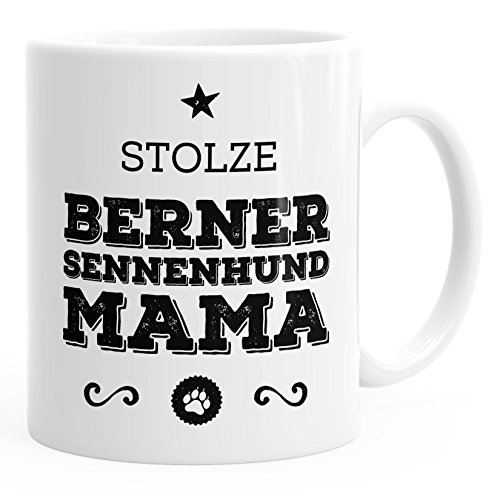 MoonWorks Kaffee-Tasse Stolze Berner Sennenhund Mama Berner Sennenhund Besitzerin Hundebesitzerin Weiß Unisize