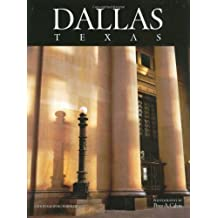 Dallas, Texas: A Photographic Portrait by Peter A. Calvin (2007-03-05)