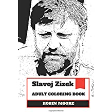slavoj zizek adult coloring book famous continental philosopher and marxist inspired film critic and influential culture persona adult coloring book slavoj zizek books