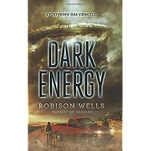 Dark Energy by Robison Wells (2016-03-29)