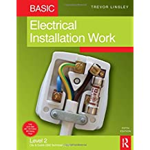 Basic Electrical Installation Work, 5th ed: Level 2 City & Guilds 2330 Technical Certificate