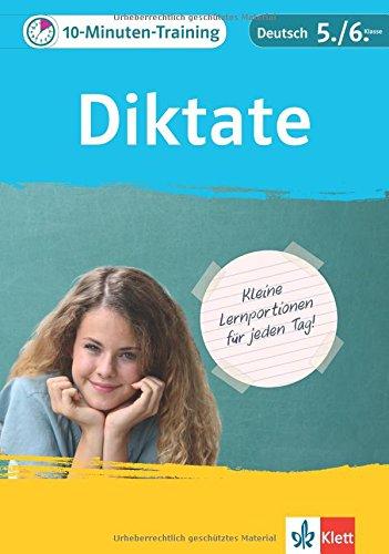 Preisvergleich Produktbild Klett 10-Minuten-Training Deutsch Rechtschreibung Diktate 5./6. Klasse: Kleine Lernportionen für jeden Tag