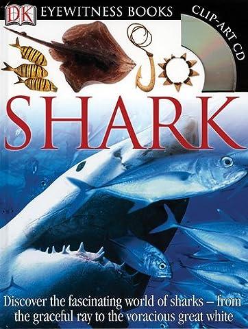 Shark [With Clip Art CDWith Wall Chart] (DK Eyewitness Books)