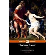 The Love Poems: The Amores, Ars Amatoria and Remedia Amoris