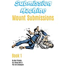 Submission Machine Book 1: Mount Submissions (English Edition)