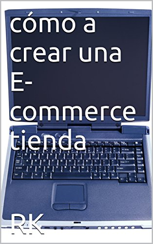 cómo a crear una E-commerce tienda por RK