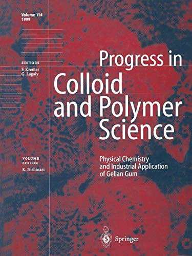 Physical Chemistry and Industrial Application of Gellan Gum (Progress in Colloid and Polymer Science (114), Band 114)