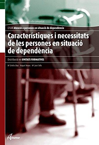 Portada del libro Caracteristiques i necessitats de les persones en situació de dependència (CFGM ATENCIÓ A PERSONES EN SITUACIÓ DE DEPENDÈNCIA)
