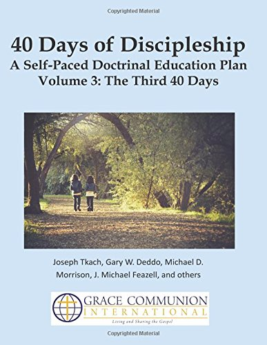 40 Days of Discipleship 3: A Self-Paced Doctrinal Education Plan Volume 3