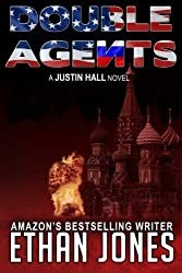 Double Agents: A Justin Hall Novel by Ethan Jones (2014-04-13)
