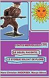 -1 LE STOÏQUE SOLDAT DE PLOMB  -2 LE SOLEIL RACONTE  (Illustré) (CONTES MERVEILLEUX (28))