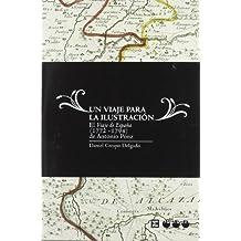 Un Viaje Por La Ilustración (Pablo de Olavide)