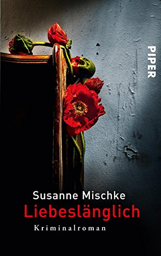 Liebeslänglich: Kriminalroman