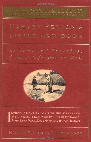 Harvey Penick's Little Red Book: Lessons and Teachings from a Lifetime in Golf por Penick