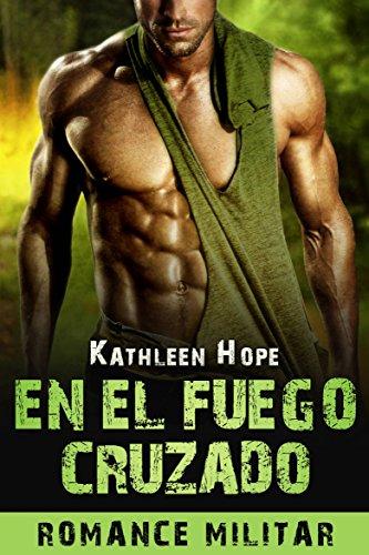 Romance militar: en el fuego cruzado eBook: Kathleen Hope, Anggena ...