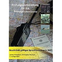 Prüfungsvorbereitung für die Privatpilotenlizenz / Band 8A: Beschränkt gültiges Sprechfunkzeugnis (BZF)