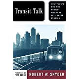 Transit Talk: New Yorks Bus and Subway Workers Tell Their Stories