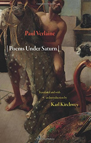 Poems Under Saturn: Poèmes saturniens (Lockert Library of Poetry in Translation)