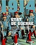 État de guerre - L'année 1914 à travers les publications officielles de Audoin-Rouzeau Stéphane ,Becker Jean-Jacques ,Baldin Damien ( 28 septembre 2013 )