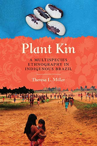 Plant Kin: A Multispecies Ethnography in Indigenous Brazil (English Edition)