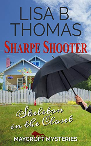Sharpe Shooter: Skeleton in the Closet (Maycroft Mysteries Book 1) (English Edition) Myers Overall