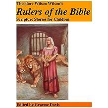 "Theodora Wilson Wilson's ""Rulers of the Bible Scripture Stories for Children"""