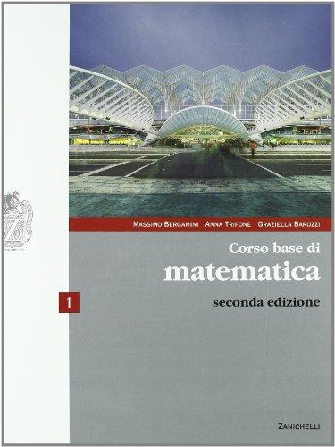Corso base di matematica. Per le Scuole superiori. Con espansione online: 1