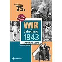 Wir vom Jahrgang 1943 - Kindheit und Jugend (Jahrgangsbände): 75. Geburtstag