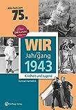 Wir vom Jahrgang 1943 - Kindheit und Jugend (Jahrgangsbände): 75. Geburtstag - Konrad Harmelink