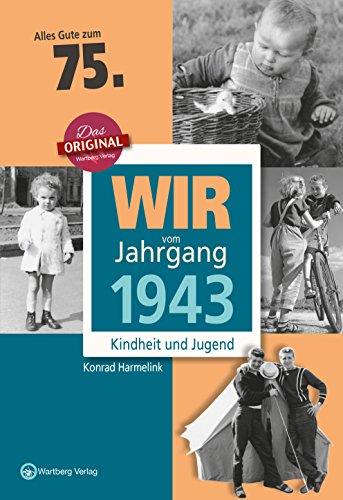 Wir vom Jahrgang 1943 - Kindheit und Jugend (Jahrgangsbände): 75. Geburtstag (75. Geburtstag)