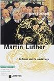 martin luther un temps une vie un message