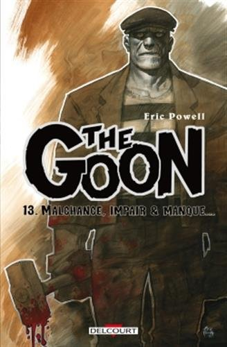 The Goon T13. Malchance, impair & passe