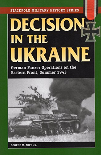 DECISION IN THE UKRAINE: GERMAPB (Stackpole Military History)